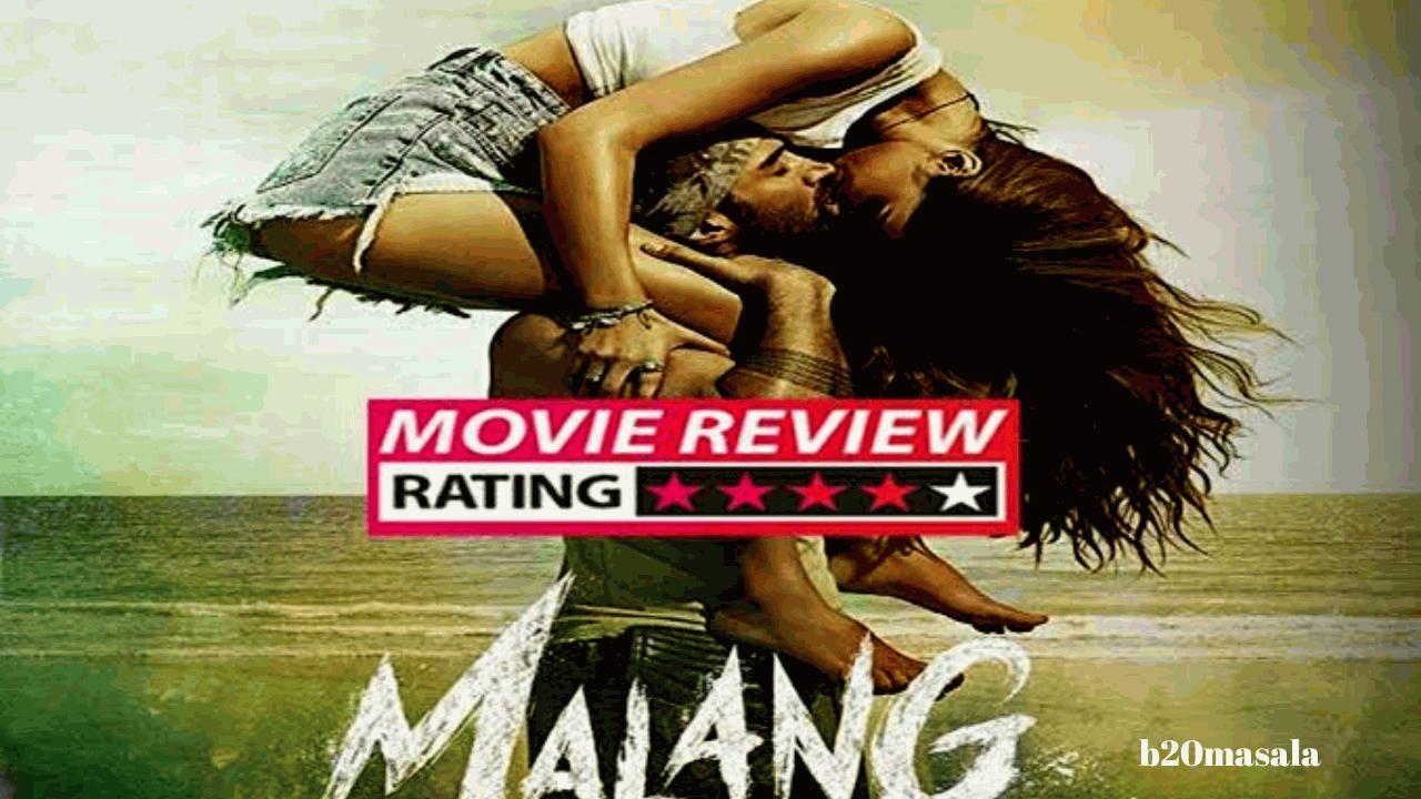 Malang Movie Review Full Movie Package B20masala